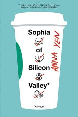 Book Sophia Of Silicon Valley: A Novel by Anna Yen