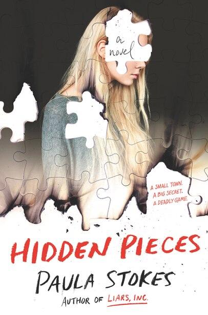 Hidden Pieces: A Novel by Paula Stokes