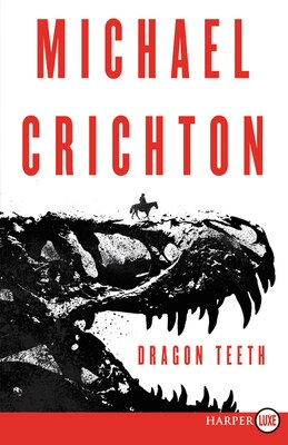 Book Dragon Teeth: A Novel by Michael Crichton