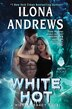 White Hot: A Hidden Legacy Novel by Ilona Andrews