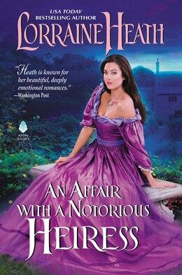 Book Affair With A Notorious Heiress, An by LORRAINE HEATH