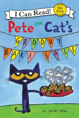 Book Pete The Cat's Groovy Bake Sale by James Dean