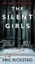 The Silent Girls by Eric Rickstad