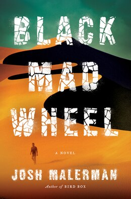Book Black Mad Wheel: A Novel by Josh Malerman