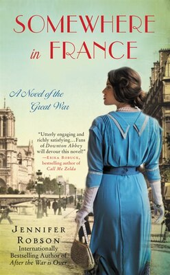 Book Somewhere in France: A Novel Of The Great War by Jennifer Robson