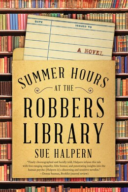 Book Summer Hours At The Robbers Library: A Novel by Sue Halpern