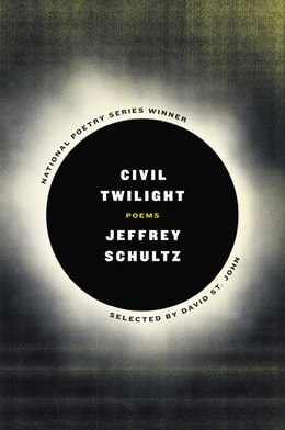 Book Civil Twilight: Poems by Jeffrey Schultz