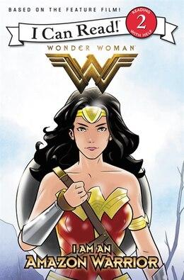 Book Wonder Woman: I Am An Amazon Warrior by Steve Korte