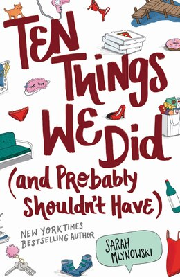 Book Ten Things We Did (and Probably Shouldn't Have) by Sarah Mlynowski