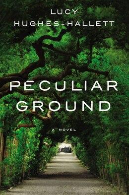 Book Peculiar Ground: A Novel by Lucy Hughes-hallett