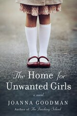 The Home For Unwanted Girls: The Heart-wrenching, Gripping Story Of A Mother-daughter Bond That…