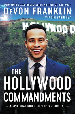 Book The Hollywood Commandments: A Spiritual Guide To Secular Success by DeVon Franklin