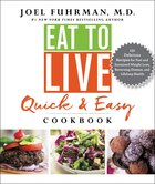 Book Eat To Live Quick And Easy Cookbook: 131 Delicious Recipes For Fast And Sustained Weight Loss… by Joel Fuhrman