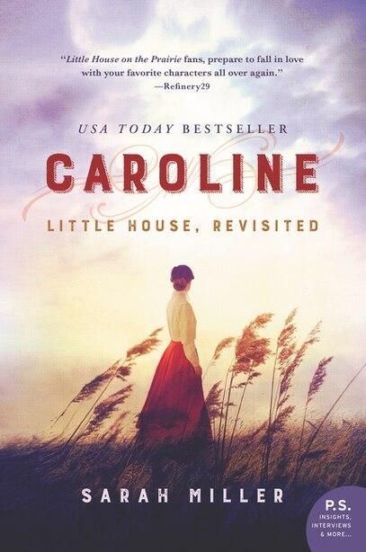 Caroline: Little House, Revisited by Sarah Miller