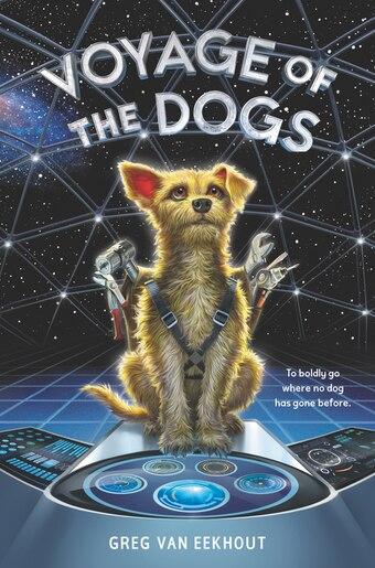 Voyage Of The Dogs by Greg Van Eekhout