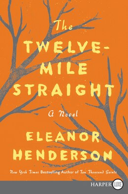 Book The Twelve-mile Straight: A Novel by Eleanor Henderson