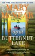 Up At Butternut Lake: A Novel by Mary Mcnear