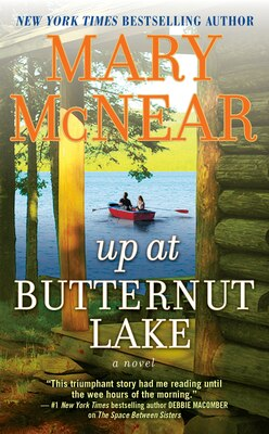 Book Up At Butternut Lake: A Novel by Mary Mcnear