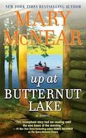 Up At Butternut Lake: A Novel