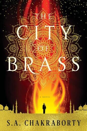 The City Of Brass: A Novel by S. A Chakraborty