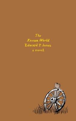 Book The Known World: A Novel by EDWARD P. JONES