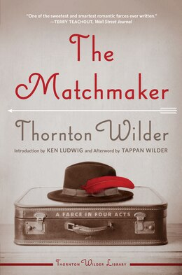 Book The Matchmaker: A Farce In Four Acts by Thornton Wilder