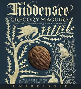 Book Hiddensee Cd: A Tale Of The Once And Future Nutcracker by Gregory Maguire