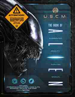 The Book Of Alien: Augmented Reality Survival Manual by Owen Williams