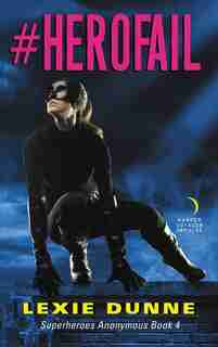 #herofail: Superheroes Anonymous Book 4 by Lexie Dunne