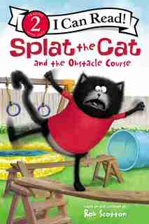 Splat The Cat And The Obstacle Course by Rob Scotton