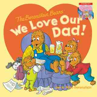The Berenstain Bears: We Love Our Dad!/we Love Our Mom! by Jan Berenstain