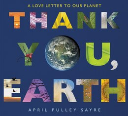 Book Thank You, Earth: A Love Letter To Our Planet by April Pulley Sayre