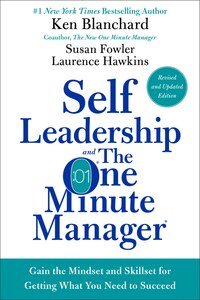 Self Leadership And The One Minute Manager Revised Edition: Gain The Mindset And Skillset For…