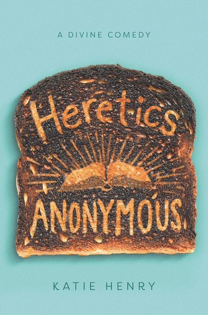 Heretics Anonymous by Katie Henry