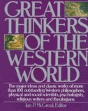 Book Great Thinkers Of The Western World: The Major Ideas And Classic Works Of More Than 100 Outstanding… by Ian P. Mcgreal