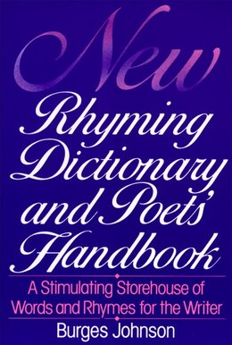 Book New Rhyming Dictionary And Poets' Handbook by Burges Johnson