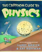 The Cartoon Guide To Physics