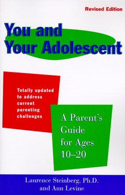 Book You And Your Adolescent Revised Edition: A Parent's Guide for Ages 10-20 by Laurence Steinberg