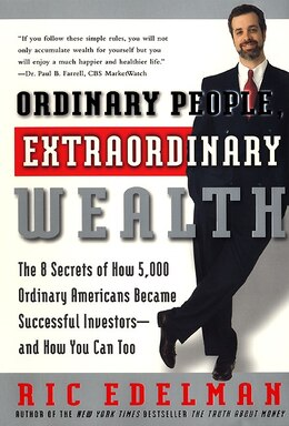 Book Ordinary People, Extraordinary Wealth: The 8 Secrets Of How 5,000 Ordinary Americans Became… by Ric Edelman