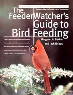 The Feederwatcher's Guide To Bird Feeding by Jack Griggs