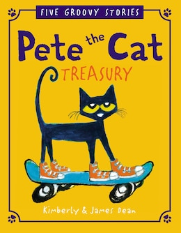 Book Pete The Cat Treasury: Five Groovy Stories by James Dean