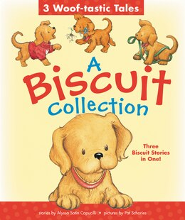 Book A Biscuit Collection: 3 Woof-tastic Tales: 3 Biscuit Stories In 1 Padded Board Book! by Alyssa Satin Capucilli