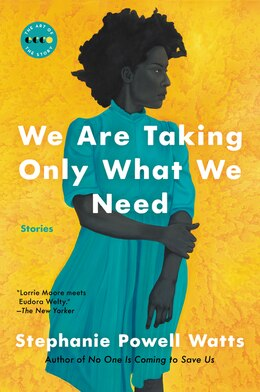 Book We Are Taking Only What We Need by Stephanie Powell Watts