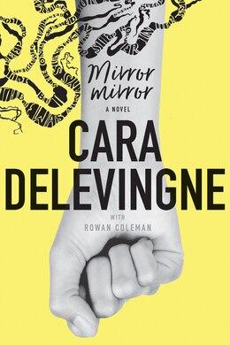 Book Mirror, Mirror: A Novel by Cara Delevingne