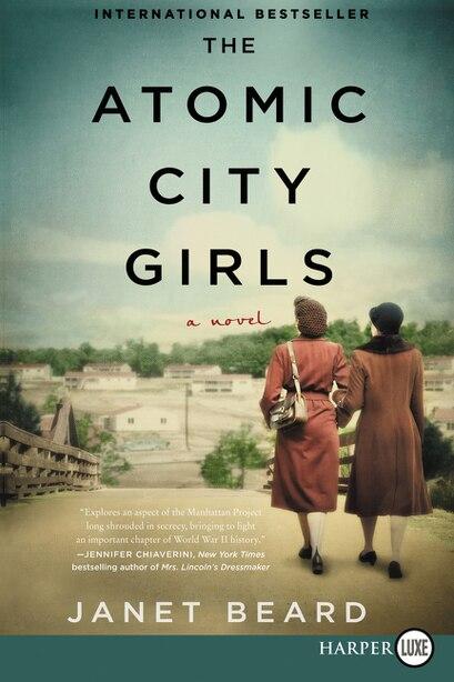 The Atomic City Girls: A Novel by Janet Beard