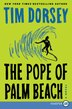 The Pope Of Palm Beach: A Novel by Tim Dorsey