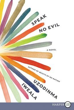 Book Speak No Evil Lp: A Novel by Uzodinma Iweala