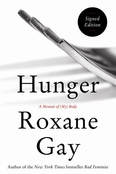 Book Hunger: A Memoir of (My) Body Indigo Signed Edition by Roxane Gay