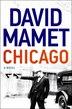 Chicago: A Novel by David Mamet