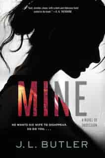 Mine: A Novel Of Obsession by J. L. Butler